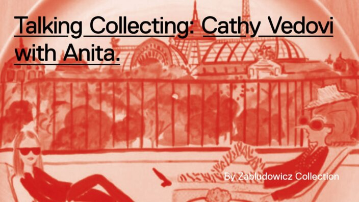 Talking Collecting: Cathy Vedovi with Anita