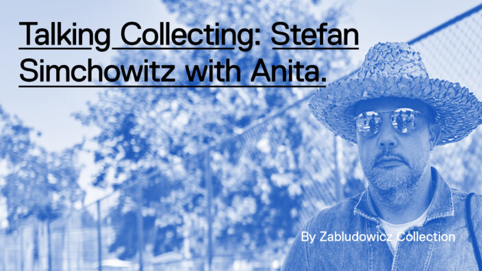 Talking Collecting: Stefan Simchowitz with Anita