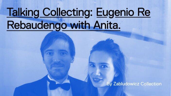 Talking Collecting: Eugenio Re Rebaudengo with Anita