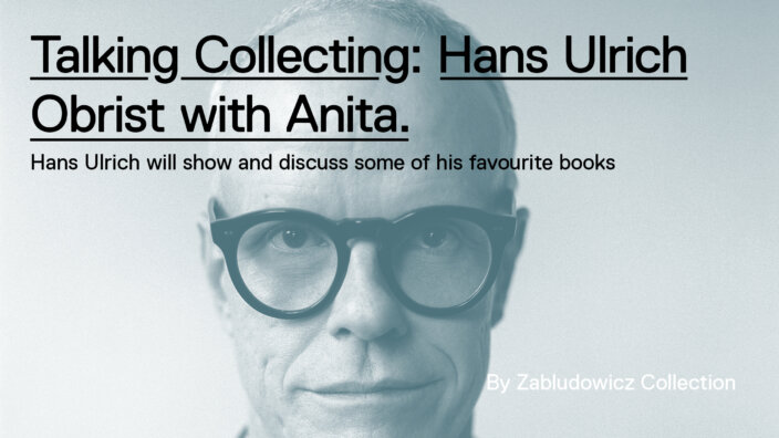Talking Collecting: Hans Ulrich Obrist with Anita