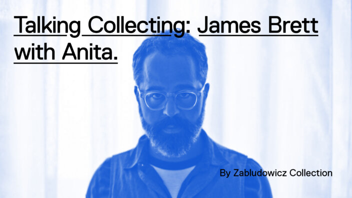 Talking Collecting: James Brett with Anita
