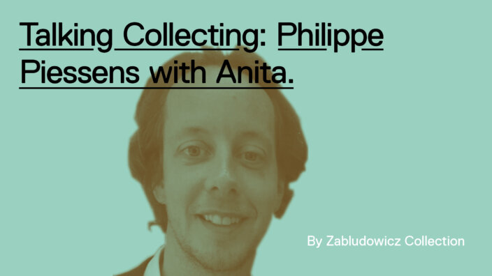 Talking Collecting: Philippe Piessens with Anita