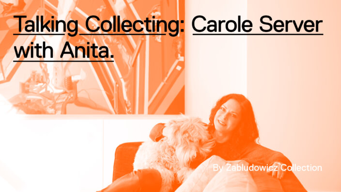 Talking Collecting: Carole Server with Anita