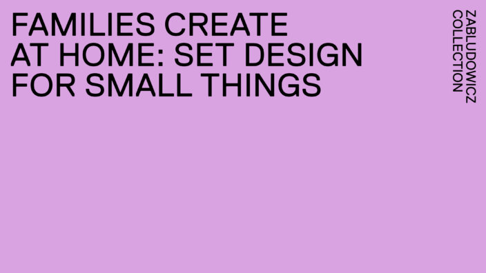 Families Create At Home: Set Design for Small Things